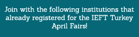 Join with the following institutions that already registered for the IEFT Turkey April Fairs!